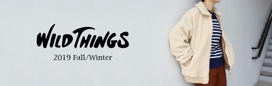 WILD THINGS ワイルドシングス,2019秋冬新作 2019fw,名古屋 メンズファッション セレクトショップ Explorer エクスプローラー,通販 通信販売